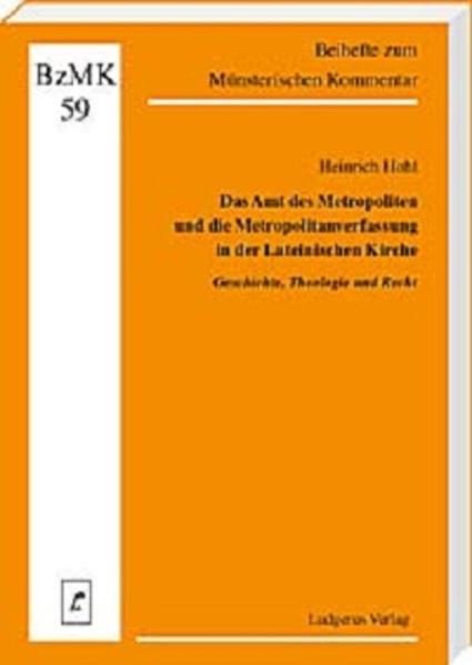 Das Amt des Metropoliten und die Metropolitanverfassung in der Lateinischen Kirche - Coverbild