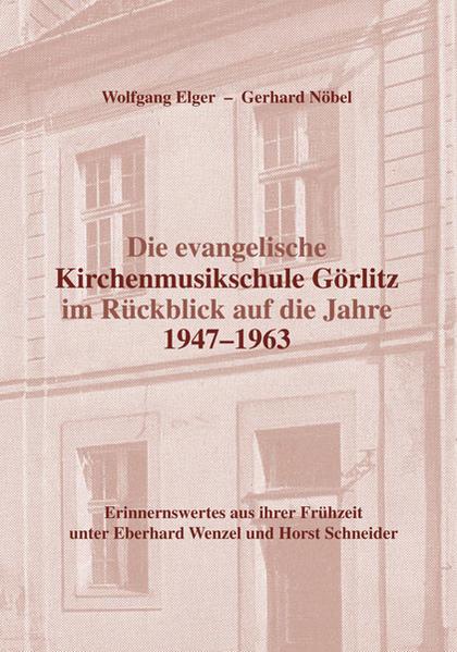 Die evangelische Kirchenmusikschule Görlitz im Rückblick auf die Jahre 1947–1963 - Coverbild