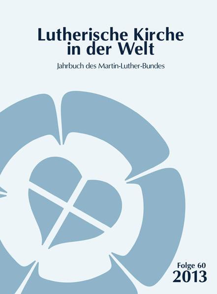 Lutherische Kirche in der Welt. Jahrbuch des Martin Luther-Bundes / Lutherische Kirche in der Welt - Coverbild