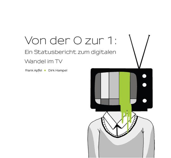 Von der 0 zur 1: Ein Statusbericht zum digitalen Wandel im TV - Coverbild