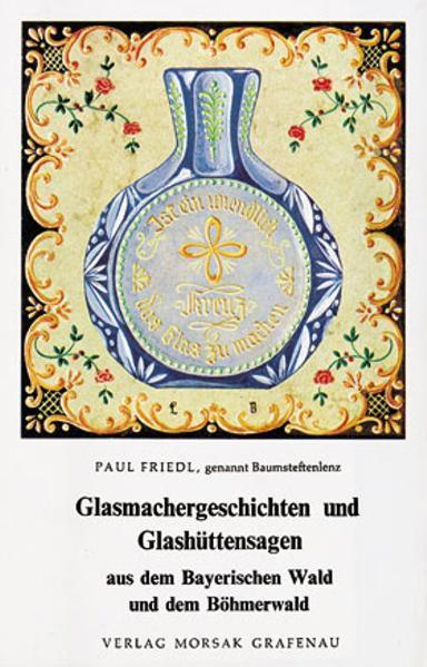 Glasmachergeschichten und Glashüttensagen aus dem Bayerischen Wald und dem Böhmerwald - Coverbild
