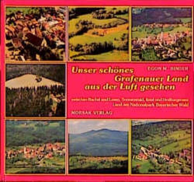 Unser schönes Grafenauer Land aus der Luft gesehen - Coverbild