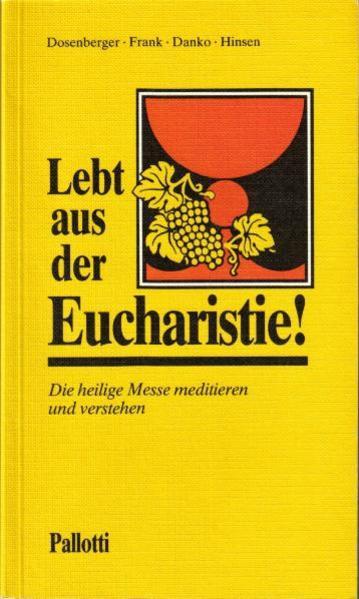 Lebt aus der Eucharistie! - Coverbild