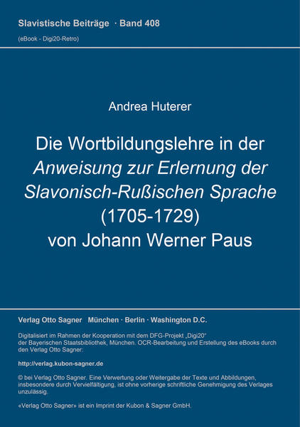 Die Wortbildungslehre in der Anweisung zur Erlernung der Slavonisch-Russischen Sprache (1705-1729) von Johann Werner Paus - Coverbild