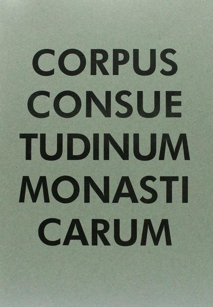 Consuetudinum saeculi X/XI/XII Monumenta Introductiones - Coverbild