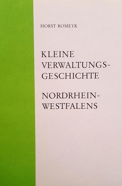 Kleine Verwaltungsgeschichte Nordrhein-Westfalens - Coverbild