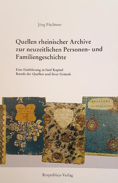 Quellen rheinischer Archive zur neuzeitlichen Personen- und Familiengeschichte - Coverbild