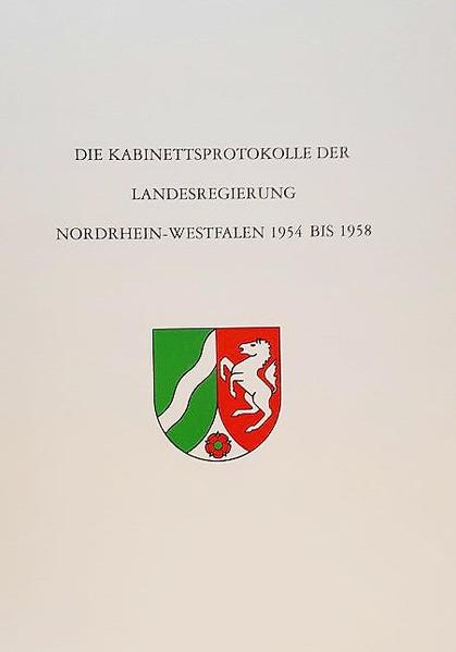 Die Kabinettsprotokolle der Landesregierung NRW 1954 bis 1958 - Coverbild
