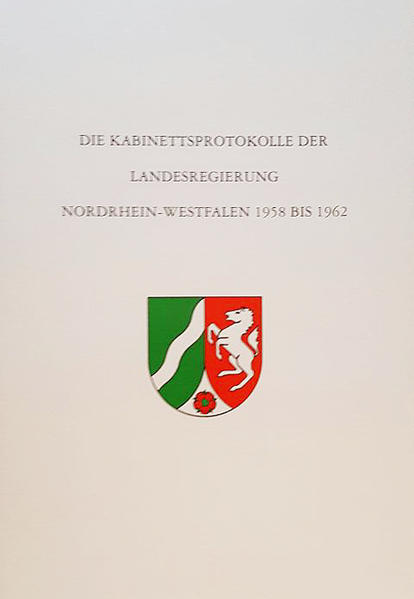 Die Kabinettsprotokolle der Landesregierung NRW 1958 bis 1962 - Coverbild