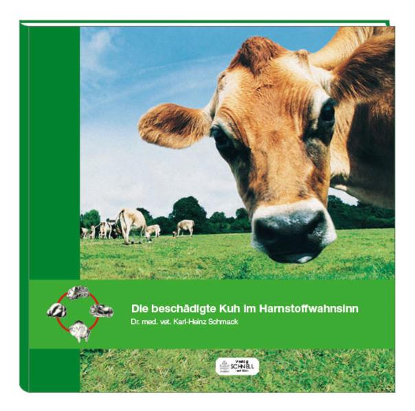 Kostenloser Download Die beschädigte Kuh im Harnstoffwahnsinn PDF