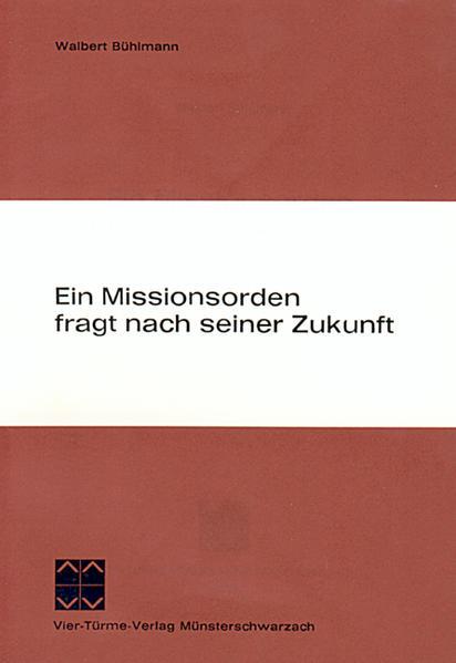 Ein Missionsorden fragt nach seiner Zukunft - Coverbild