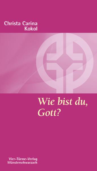 Wie bist du, Gott? - Coverbild