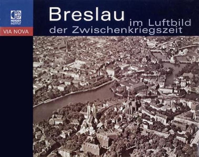 Breslau im Luftbild der Zwischenkriegszeit - Coverbild