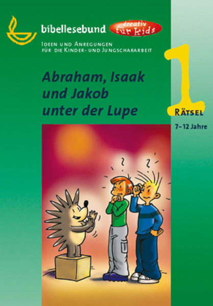 Abraham, Isaak und Jakob unter der Lupe - Coverbild