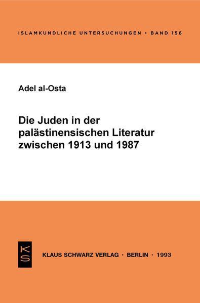 Die Juden in der palästinensischen Literatur zwischen 1913 und 1987 - Coverbild