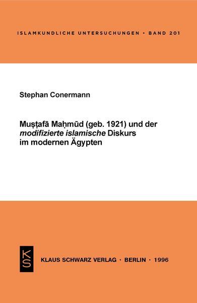 Mustafa Mahmud (geb. 1921) und der modifizierte islamische Diskurs im modernen Ägypten - Coverbild