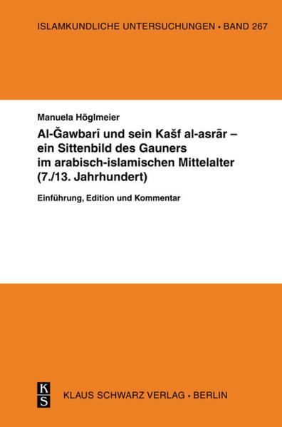 Al-Gawbari und sein Kashf al-asrar - ein Sittenbild des Gauners im arabisch-islamischen Mittelalter - Coverbild