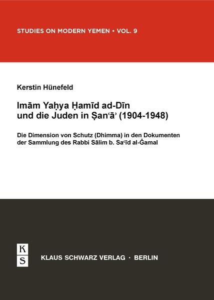 Imam Yahya Hamid ad-Din und die Juden in Sana'a (1904–1948) - Coverbild