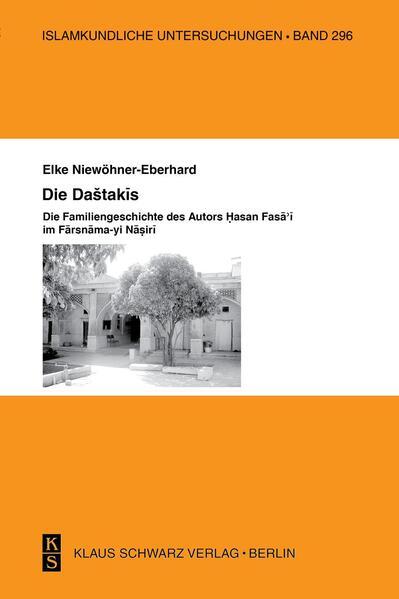 Die Dashtakis - Familiengeschichte des Autors Hasan Fasa'i Farsnama-yi Nasiri - Coverbild