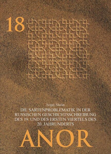 Die Sartenproblematik in der russischen Geschichtsschreibung des 19. und des ersten Viertels des 20. Jahrhunderts - Coverbild