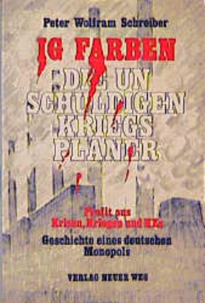 IG Farben - die unschuldigen Kriegsplaner - Coverbild