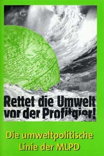 Rettet die Umwelt vor der Profitgier! PDF Herunterladen
