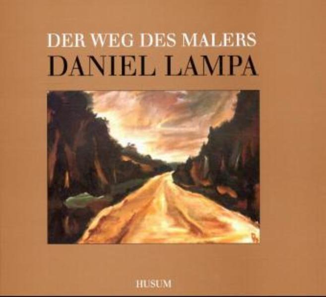 Der Weg des Malers Daniel Lampa - Coverbild