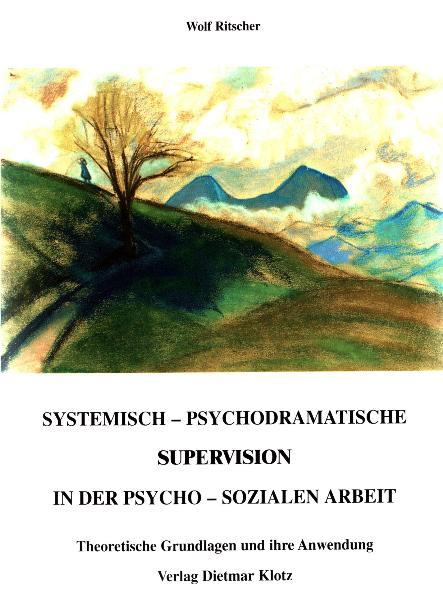 Systemisch psychodramatische Supervision in der psychosozialen Arbeit - Coverbild