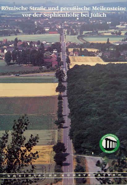 Römische Strasse und preussische Meilensteine vor der Sophienhöhe bei Jülich - Coverbild
