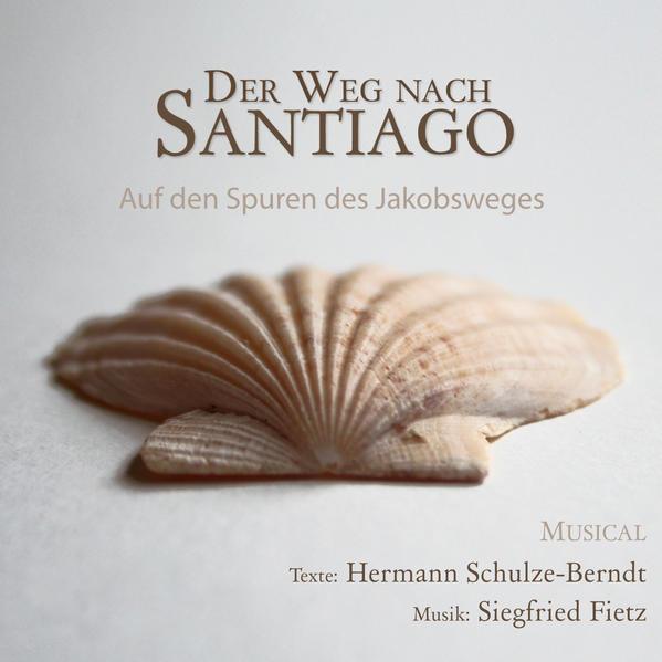 Der Weg nach Santiago - Ein Musical zum Jakobsweg - Coverbild