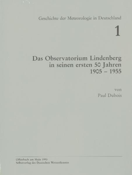 Das Observatorium Lindenberg in seinen ersten 50 Jahren 1905-1955 - Coverbild