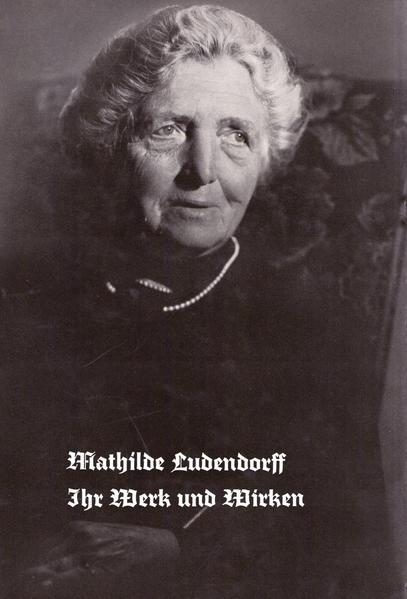 Mathilde Ludendorff - ihr Werk und Wirken - Coverbild