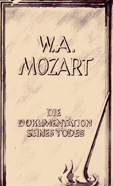W.A. Mozart - Die Dokumentation seines Todes - Coverbild
