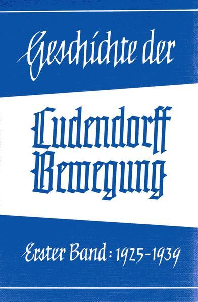 Geschichte der Ludendorff-Bewegung - Band I - Coverbild