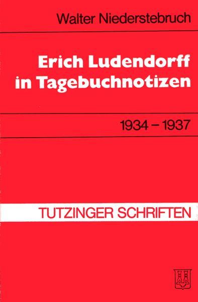 Erich Ludendorff in Tagebuchnotizen 1934-1937 - Coverbild