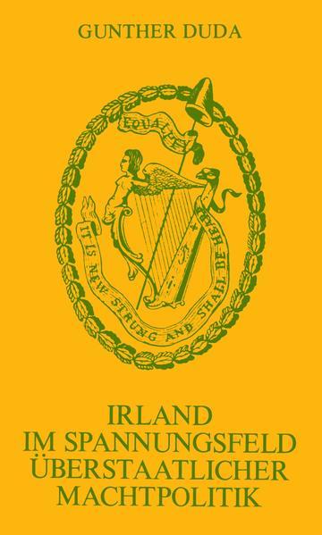 Irland im Spannungsfeld überstaatlicher Machtpolitik - Coverbild