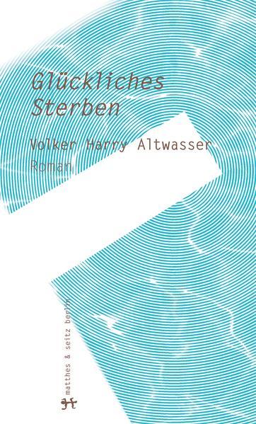 Glückliches Sterben von Volker Harry Altwasser PDF Download