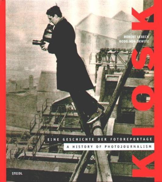Kiosk - Eine Geschichte der Fotoreportage (1843-1973) - Coverbild