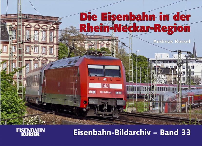 Die Eisenbahn in der Rhein-Neckar-Region - Coverbild