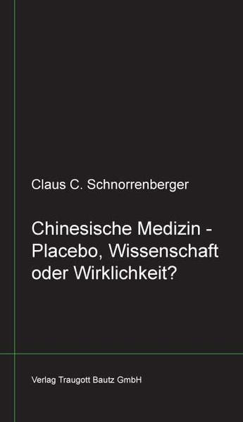 Chinesische Medizin -Placebo, Wissenschaft oder Wirklichkeit?  libri nigri 22 - Coverbild