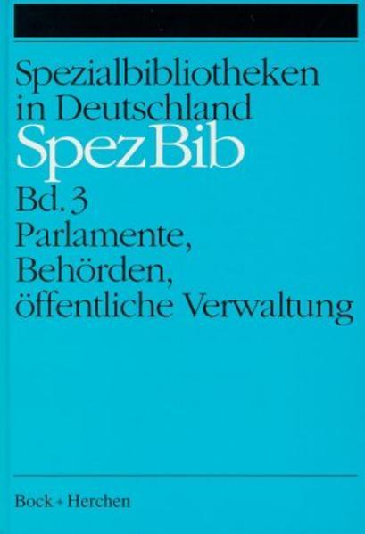 Spezialbibliotheken in Deutschland / Parlamente, Behörden, öffentliche Verwaltung - Coverbild