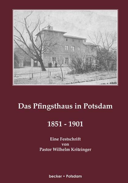 Das Pfingsthaus in Potsdam. 1851–1901. Potsdam 1901 - Coverbild