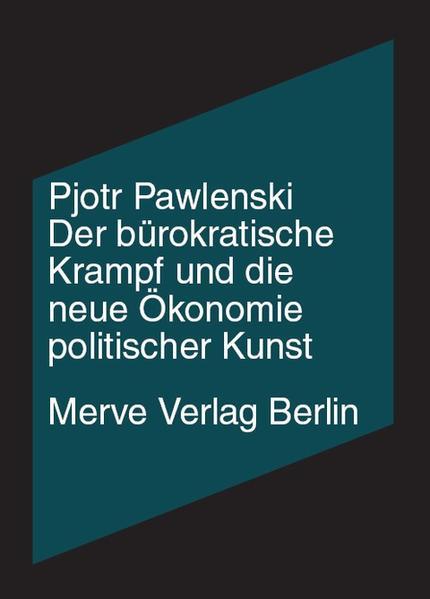 Der bürokratische Krampf und die neue Ökonomie politischer Kunst - Coverbild