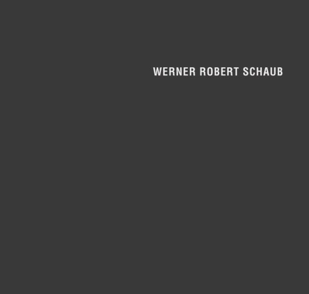 Werner Robert Schaub - Coverbild