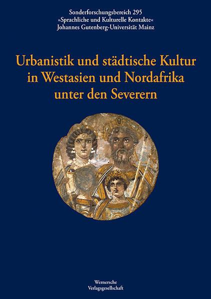 Urbanistik und städtische Kultur in Westasien und Nordafrika unter den Severern - Coverbild