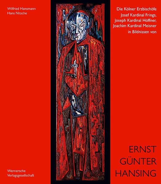 Die Kölner Erzbischöfe Josef Kardinal Frings, Joseph Kardinal Höffner, Joachim Kardinal Meisner in Bildnissen von Ernst Günter Hansing - Coverbild