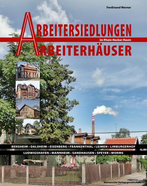 Arbeitersiedlungen Arbeitersiedlungen - Arbeiterhäuser im Rhein-Neckar-Raum - Coverbild