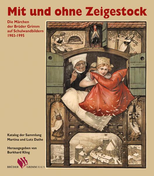Mit und ohne Zeigestock. Die Märchen der Brüder Grimm auf Schulwandbildern (1903-1995) - Coverbild