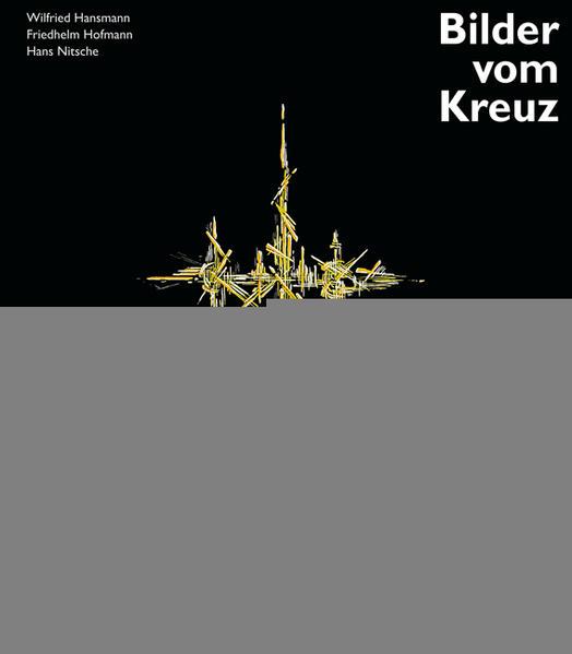 Ernst Günter Hansing - Bilder vom Kreuz - Coverbild