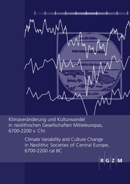 Klimaveränderung und Kulturwandel in neolithischen Gesellschaften Mitteleuropas, 6700-2200 v. Chr. - Coverbild